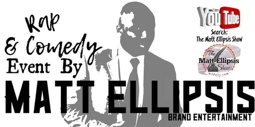 Rap & Comedy Event by Matt Ellipsis