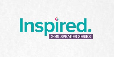 Inspired: 2019 Speaker Series