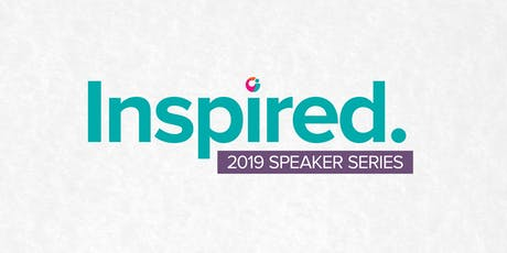Inspired: 2019 Speaker Series tickets