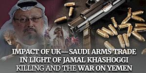 UK-SAUDI ARMS TRADE IN LIGHT OF JAMAL KHASHOGGI...