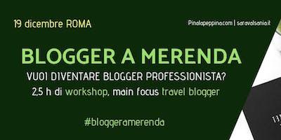 Blogger a Merenda: workshop per aspiranti blogger