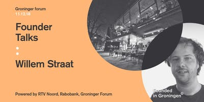 Founder Talks : Willem Straat & ...
