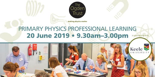Ogden Trust: Primary Physics Professional Learning (P3L) Conference
