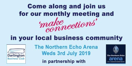 539d82379b2 Darlington Business Club Monthly Meeting - 7 August 2019 Tickets ...