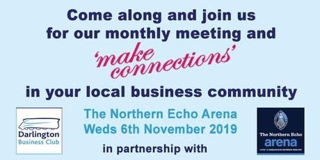 Darlington Business Club Monthly Meeting - 6 November 2019 tickets