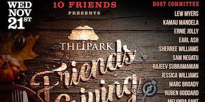 10 Friends Presents Friendsgiving at The Park!