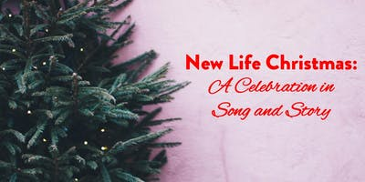 New Life Christmas: A Celebration in Song and Story