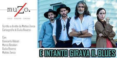 muZo Dance Theatre Company presenta: E INTANTO GIRAVA IL BLUES