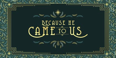 Because He Came To Us