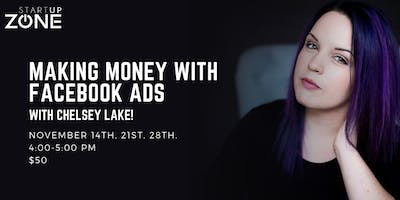 3-Part Event: Making Money with Facebook Ads with Chelsey Lake! (Part 2 and 3)