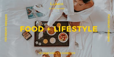 Creative Photography Workshop | Food + Lifestyle - The Love Assembly x LUMIX Australia