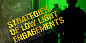 5-Day Strategies of Low Light Engagements Instructor...