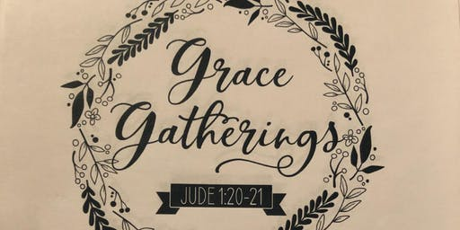 Grace Gatherings Brunch For Ladies in the Whole Community Jude 1:20-21
