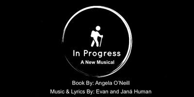 IN PROGRESS - A NEW MUSICAL