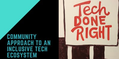 Tech Done Right Day - Community Approach to an Inclusive Tech Ecosystem