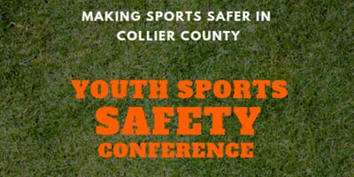 2019 Youth Sports Safety Conference - Wednesday, April 10th, 2019 from 6 p.m. – 9 p.m. North Collier Regional Park (15000 Livingston Rd).