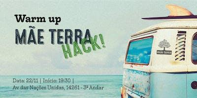 Warm up - Mãe Terra Hack