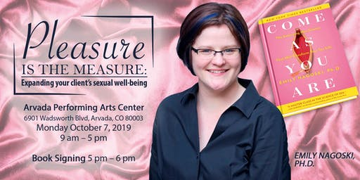 Pleasure is the Measure: Expanding your client's sexual well-being