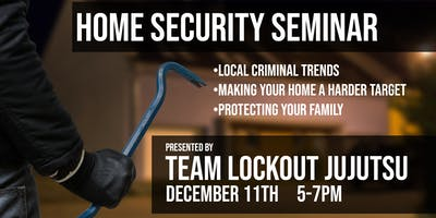 Home Security Seminar Presented by Lockout Jujutsu