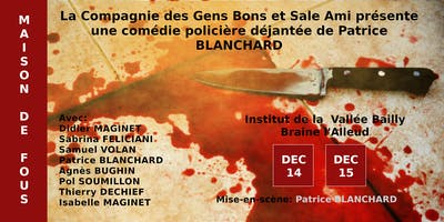 Théâtre - Maison de Fous de Patrice Blanchard