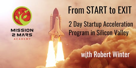 From START to EXIT:  2 Day Incubation and Acceleration Program for Global Startups in Silicon Valley tickets