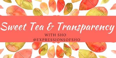 Sweet Tea & Transparency