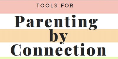 Parenting by Connection: Tools And Support