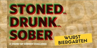 Stoned vs Drunk vs Sober - A Standup Comedy Showcase July 19