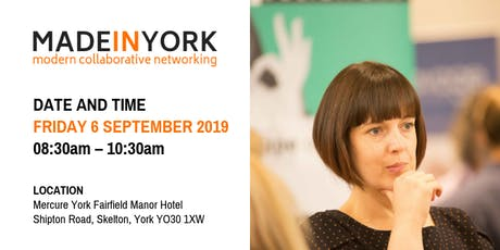 Made in YORK business networking event including our NEW Open Forum. tickets