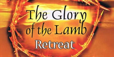 Glory of the Lamb Retreat