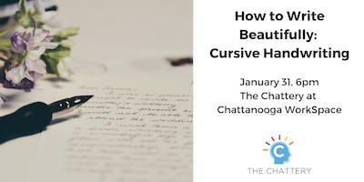 How to Write Beautifully:  Cursive Handwriting