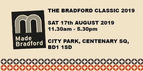 Made Bradford Arts, Crafts & Food Market - The Bradford Classic 2019 - Saturday 17th August 2019 tickets