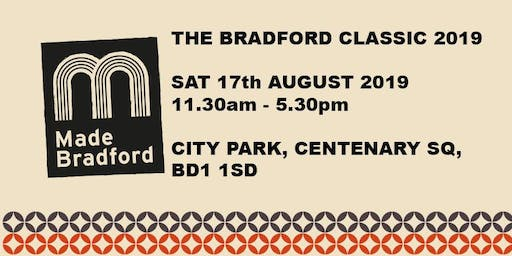 Made Bradford Arts, Crafts & Food Market - The Bradford Classic 2019 - Saturday 17th August 2019