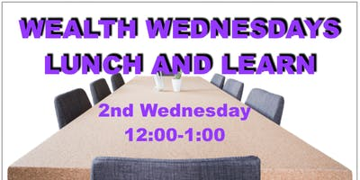 Apr Wealth Wednesdays Lunch and Learns by BWB