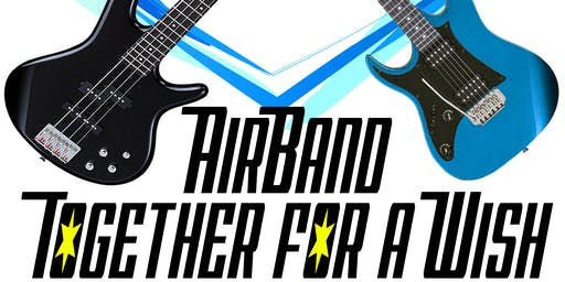 AirBand Together For A Wish (ALL AGES SHOW)