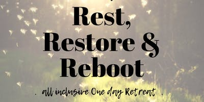 REST, RESTORE and REBOOT RETREAT with the Mind, Body, Heart Energy Crew