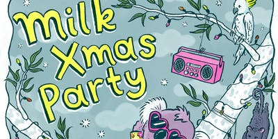 MILK! XMAS PARTY ft. COURTNEY BARNETT