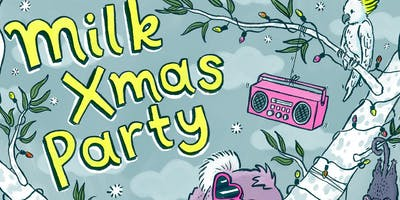 MILK! XMAS PARTY ft. COURTNEY BARNETT (all ages – alcohol free)