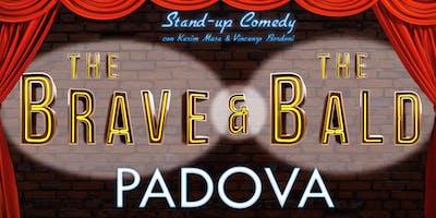 """PADOVA 20-DICEMBRE-2018 """"The Brave & The Bald"""""""