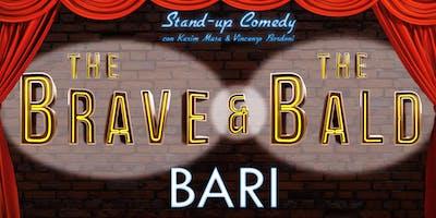 "BARI 31-GENNAIO-2019 ""The Brave & The Bald"""