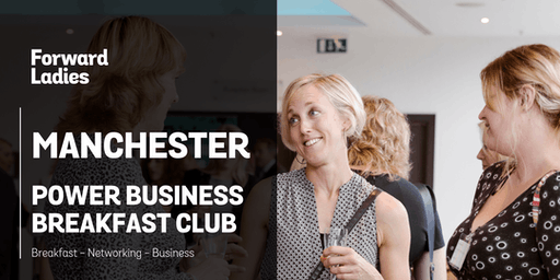 Forward Ladies Manchester Power Business Breakfast Club - July