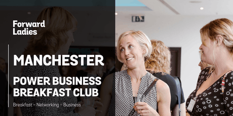 Forward Ladies Manchester Power Business Breakfast Club - October tickets
