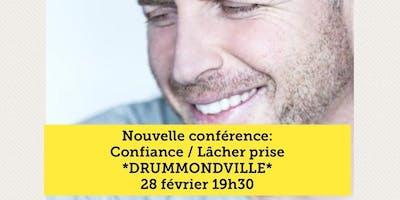 Confiance / Lâcher prise - Drummondville 28 février 19h30