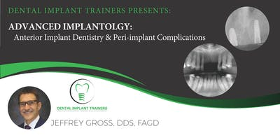 ADVANCED IMPLANTOLOGY: Anterior Placement & Peri-implant Complications