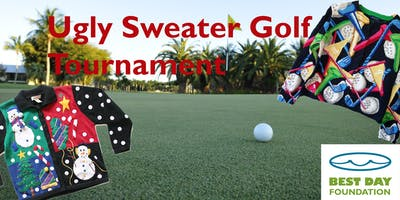 UGLY SWEATER GOLF TOURNAMENT to benefit Best Day Foundation