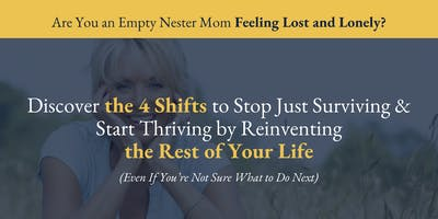 Are you an Empty Nester? Reinvent your Life after the kids have flown. FREE Event.Baton Rouge