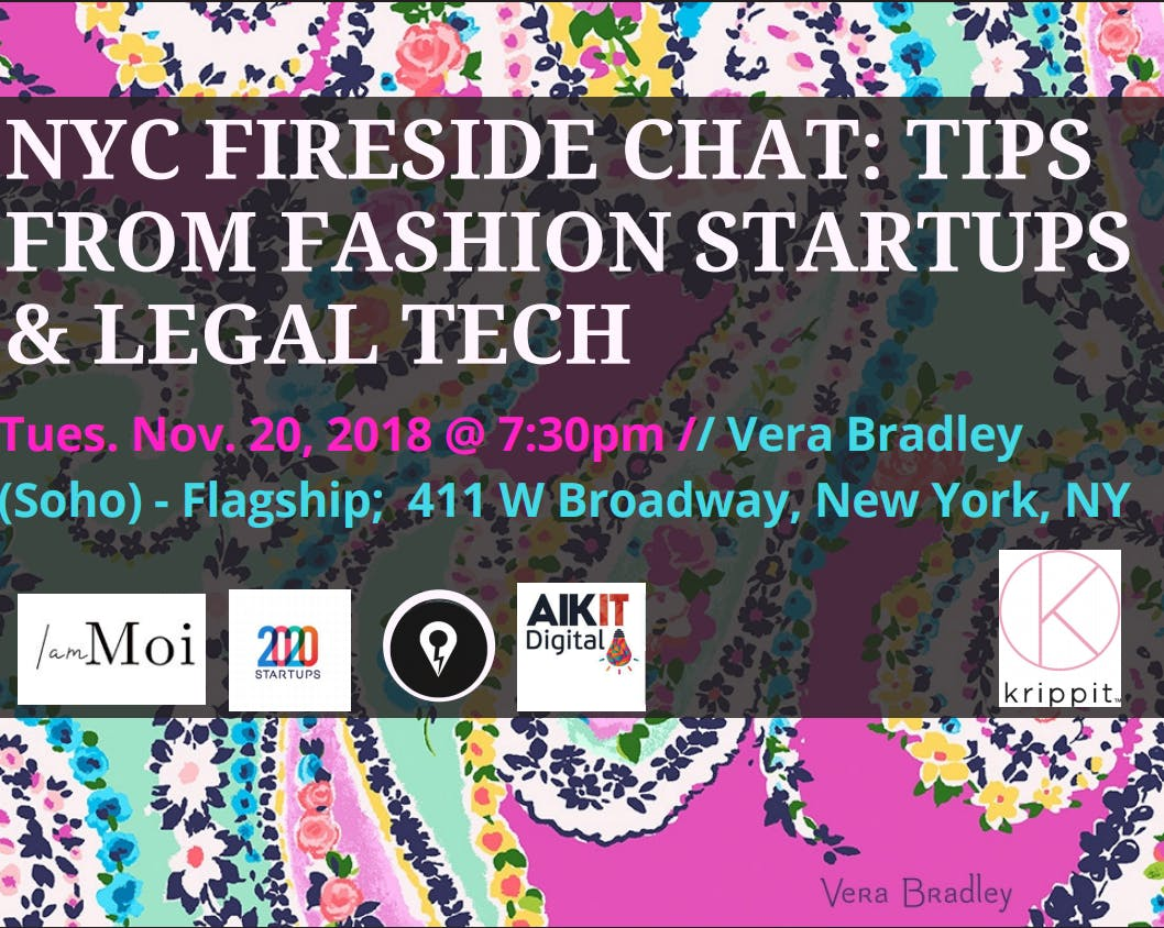 Join krippit @ Vera Bradley (Soho) for a Fireside Chat Fashion Startups & Legal Tech experts!