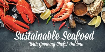 Adult Monthly Cooking Class - Sustainable Seafood
