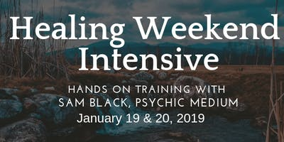 Healing Intensive Weekend Workshop with Sam Black Psychic Medium