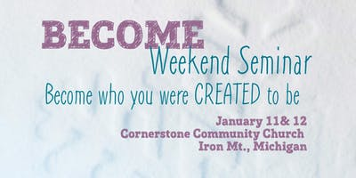 BECOME Seminar - Becoming Who You Were Created to Be